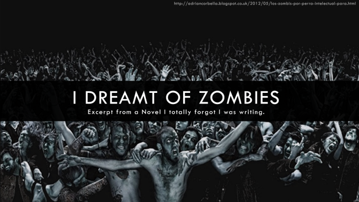 i dreamt of zombies