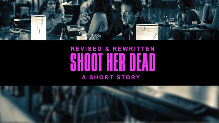 shoot-her-dead-REVISED V1